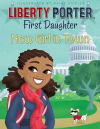 Liberty Porter, First Daughter: New Girl in Town