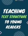 Teaching Text Structure to Young Readers