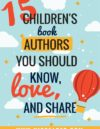 15 Children's Book Authors to Know, Love and Share With Your Students