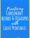 Practicing Consonant Blends and Digraphs With Great Printables